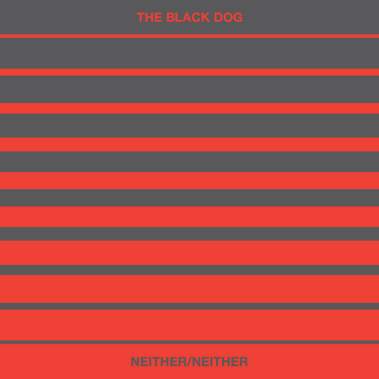 The Black Dog Neither/Neither